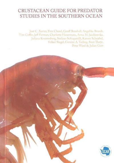 Crustacean guide for predator studies in the Southern Ocean (José C. Xavier... [et al.])