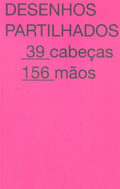 Desenhos partilhados (textos Luís Filipe de Araújo, Agostinho Santos)