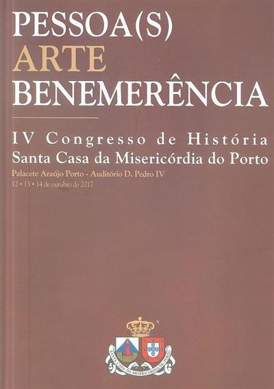 Pessoa(s), arte, benemerência (Congresso de História da Santa Casa da Misericórdia do Porto)