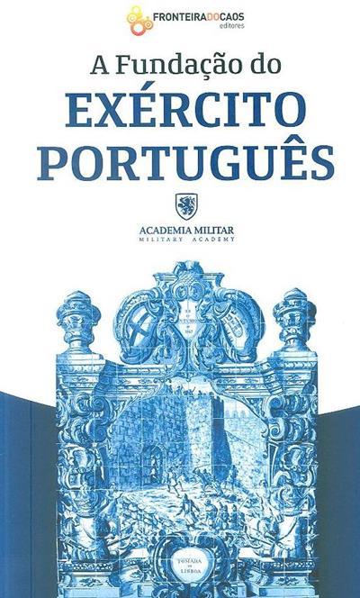 A fundação do Exército Português (José Nunes da Fonseca... [et al.])