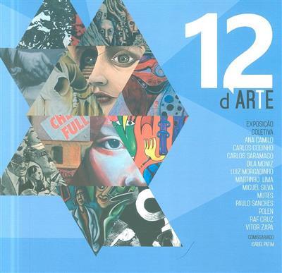 """Exposição coletiva """"Doze d'arte"""" (Ana Camilo... [et al.])"""