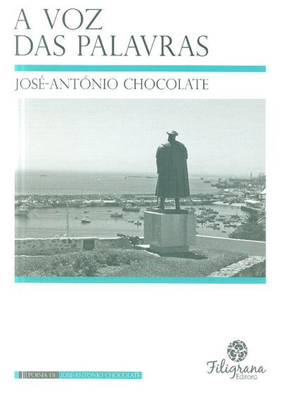 A voz das palavras (José-António Chocolate)