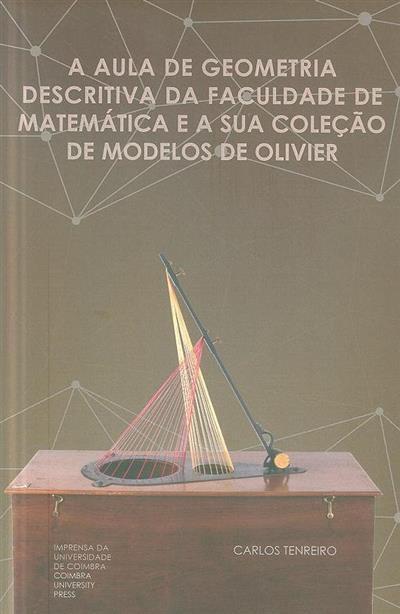 A aula de geometria descritiva da Faculdade de Matemática e a sua coleção de modelos de Olivier (Carlos Tenreiro)