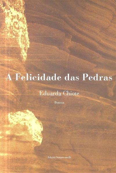 A felicidade das pedras (Eduarda Chiote)