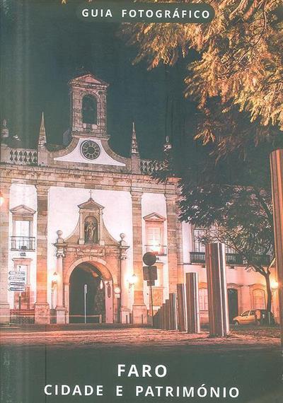 Faro, cidade e património (coord.-geral Bruno Lage)