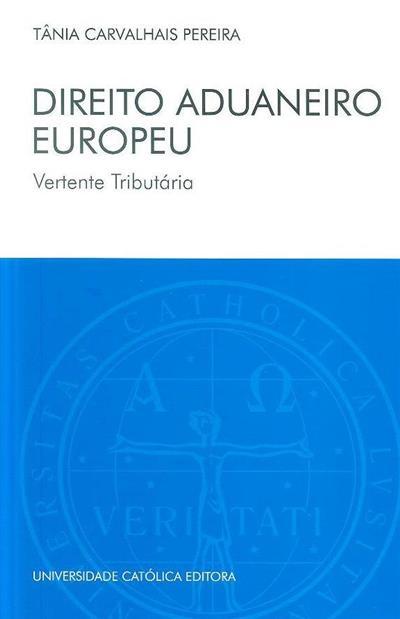 Direito aduaneiro europeu (Tânia Carvalhais Pereira)