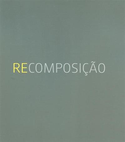 Recomposição (fot. Miguel Perestelo, Fábio Brito, Paulo Sardinha)