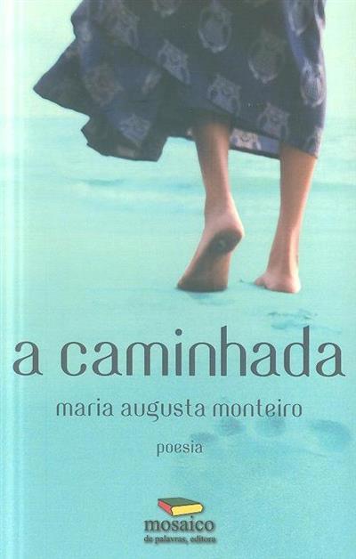 A caminhada (Maria Augusta Monteiro)