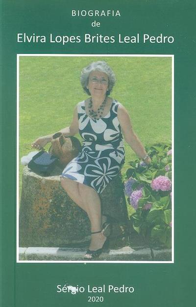 Biografia de Elvira Lopes Brites Leal Pedro (Sérgio Leal Pedro)