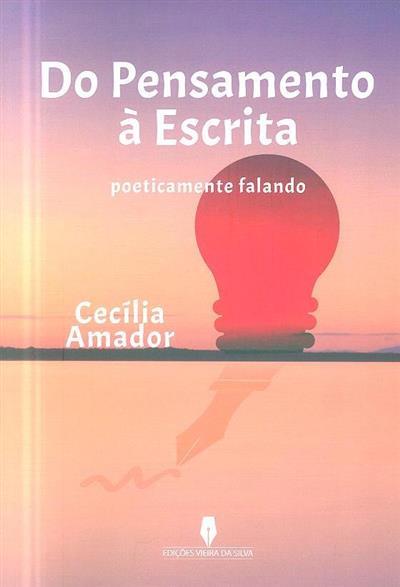 Do pensamento à escrita poeticamente falando (Cecília Amador)