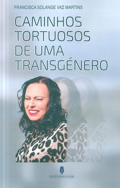 Caminhos tortuosos de uma transgénero (Francisca Solange Vaz Martins)