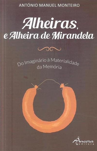 Alheiras, e alheira de Mirandela (António Manuel Monteiro)