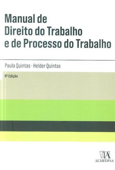 Manual de direito do trabalho e de processo do trabalho (Paula Quintas, Hélder Quintas)