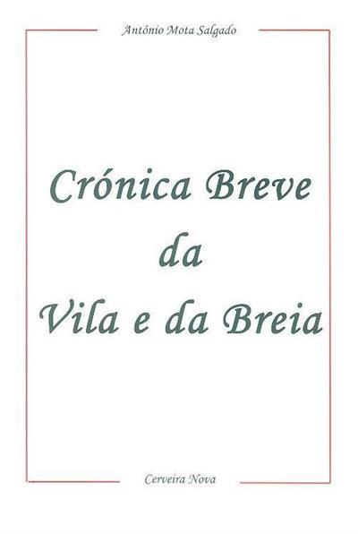Crónica breve da Vila e da Breia (António Mota Salgado)