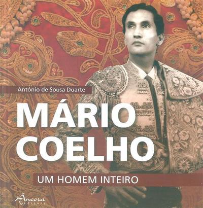 Mário Coelho, um homem inteiro (António de Sousa Duarte)
