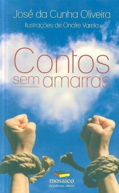 Contos sem amarras (José da Cunha Oliveira)