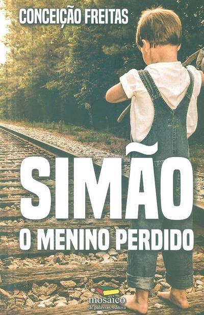 Simão, o menino perdido (Conceição Freitas)