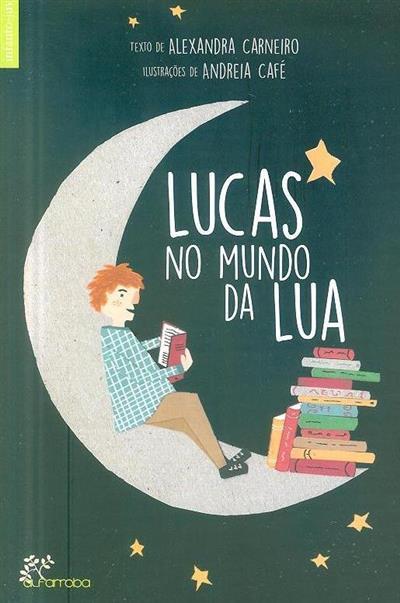 Lucas no mundo da lua (Alexandra Carneiro)