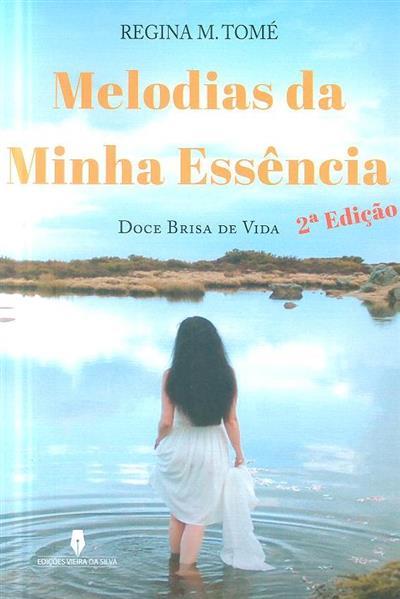 Melodias da minha essência (Regina M. Tomé)