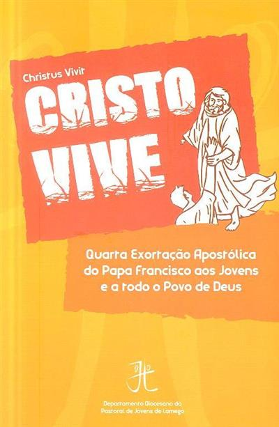 Cristo vive (trad. Maria do Rosário de Castro Pernas)
