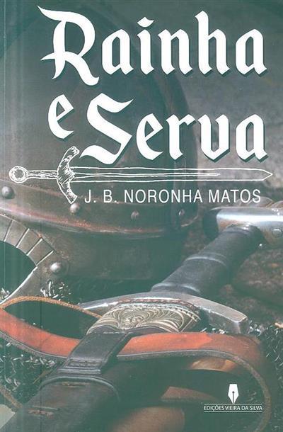 Rainha e serva (J. B. Noronha Matos)