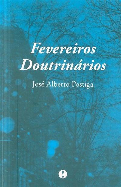 Fevereiros doutrinários (José Alberto Postiga)
