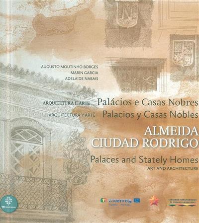 Palácios e casa nobres Almeida, Ciudad Rodrigo (Augusto Moutinho Borges, Marín Gracia, Adelaide Nabais)