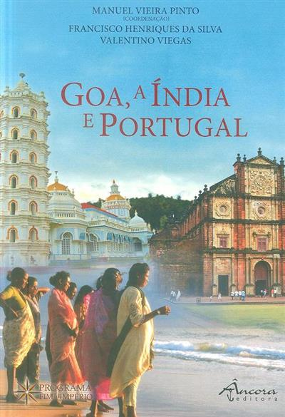 Goa, a Índia e Portugal (Francisco Henriques da Silva, Valentino Viegas, Manuel Vieira Pinto)
