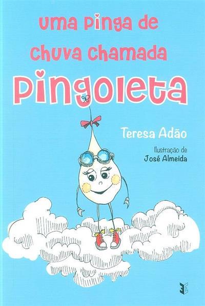 Uma pinga de chuva chamada Pingoleta (Teresa Adão)