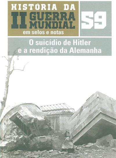 O suicídio de Hitler e a rendição da Alemanha (David Moreu)