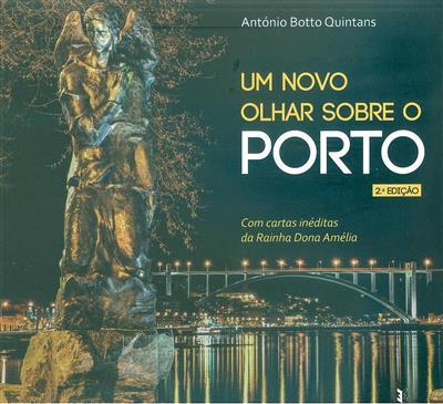 Um novo olhar sobre o Porto (António Botto Quintans)