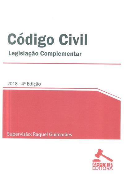 Código civil e legislação complementar (supervisão Maria Raquel Guimarães)