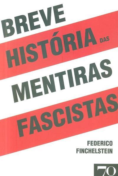 Breve história das mentiras fascistas (Federico Finchelstein)