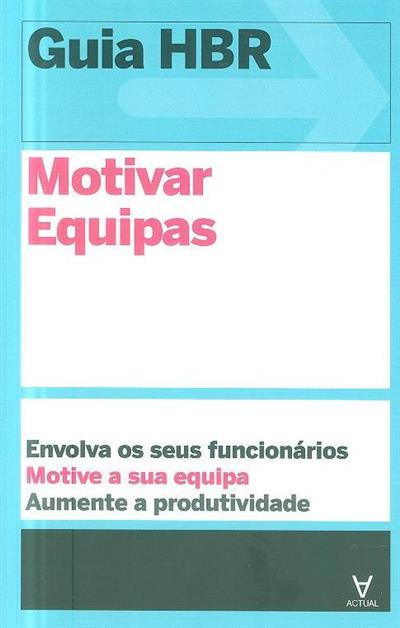 Motivar equipas (Susan David, Tomas Chamorro-Premuzic, Emma Seppala)