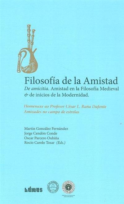 Filosofía de la amistad (Coloquio Internacional Anual de la Sociedad de Filosofia Medieval .)