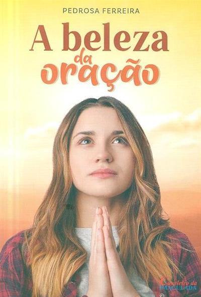 A beleza da oração (Pedrosa Ferreira)