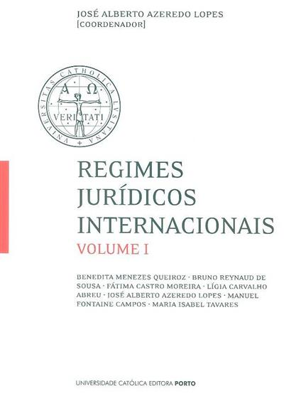 Regimes jurídicos internacionais (coord. José Alberto Azeredo Lopes)