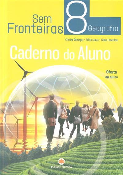 Sem fronteiras, geografia, 8º ano (Cristina Domingos, Sílvia Lemos, Telma Canavilhas)