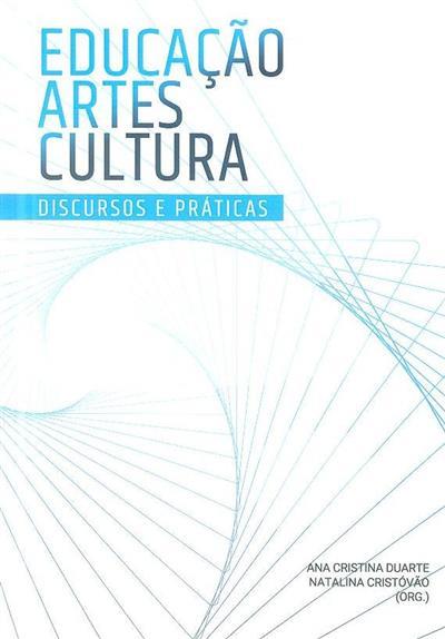 Educação, artes e cultura (org. Ana Cristina Duarte, Natalina Cristovão)
