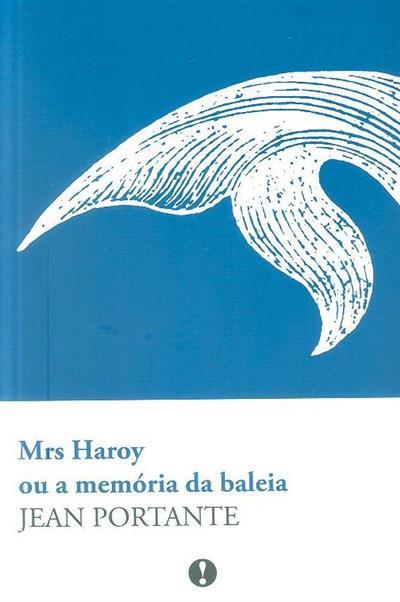 Mrs Haroy ou a memória da baleia (Jean Portante)