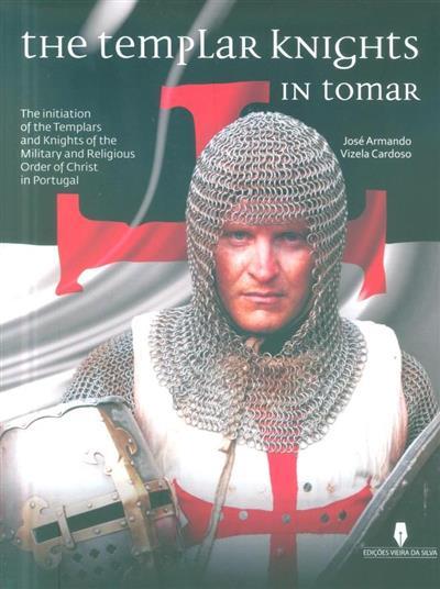 The Templar Knights in Tomar (text, transl., photos José Armando Vizela Cardoso)