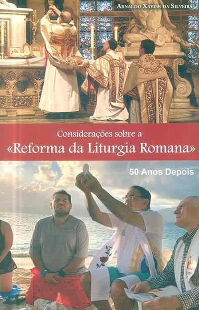 """Considerações sobre a """"Reforma da Liturgia Romana"""" (Arnaldo Xavier da Silveira)"""