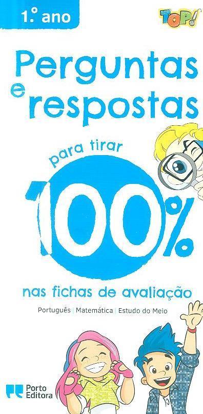 Perguntas e respostas para 100% nas fichas de avaliação, 1º ano (Flávia Neves)