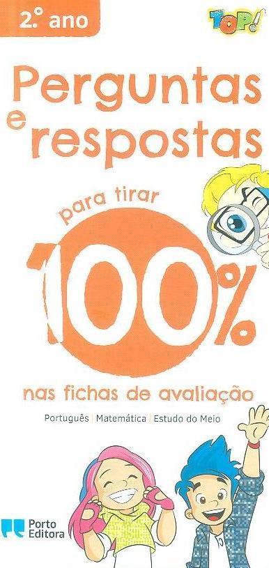 Perguntas e respostas para 100% nas fichas de avaliação, 2º ano (Flávia Neves)