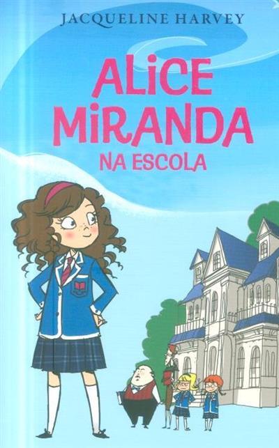 Alice Miranda na escola (Jacqueline Harvey)