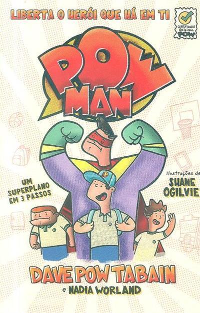Powman, liberta o herói que há em ti (Dave Pow Tabain, Nadia Worland)