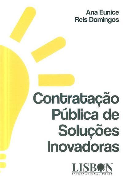 Contratação pública de soluções inovadoras (Ana Eunice Reis Domingos)
