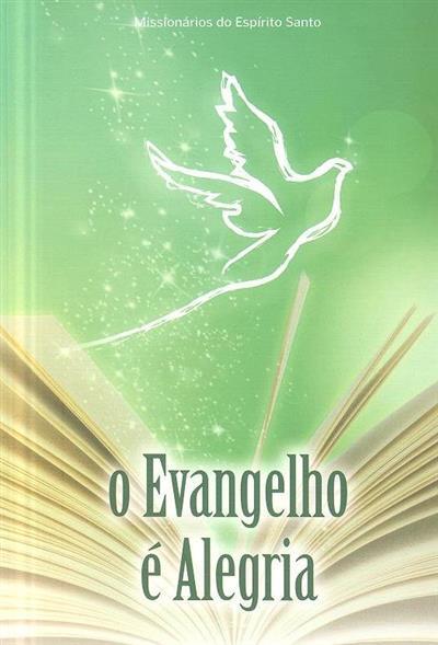 O Evangelho é alegria (Adélio Fonte... [et al.])