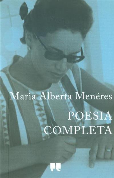 Poesia completa (Maria Alberta Menéres)