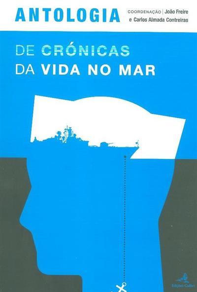 Antologia de crónicas da vida no mar (coord. João Freire, Carlos de Almada Contreiras)